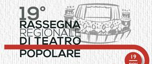 19° Rassegna Regionale di Teatro Popolare – 19 novembre primo appuntamento