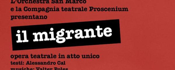 """NUOVO Spettacolo teatrale-musicale """"Il Migrante"""""""